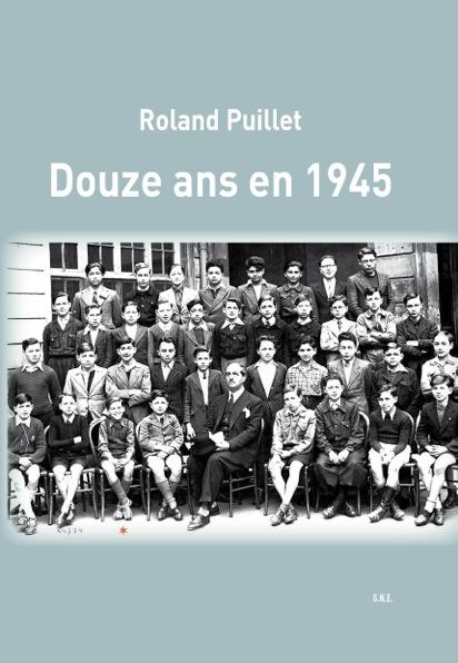 une-douze-ans-en-1945 Roland Puillet